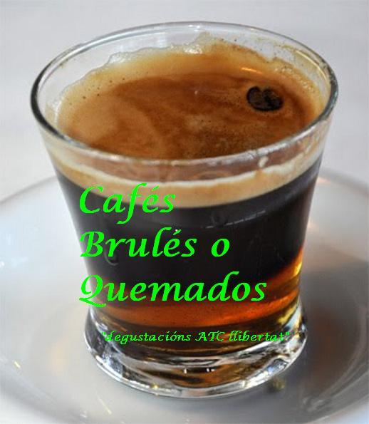 Cafés Brulés o Quemados